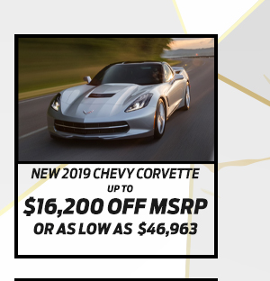 New 2019 Chevy Corvette*  Up to $16,200 off MSRP  Or As low as $46,953