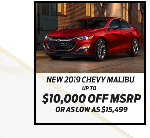 New 2019 Chevrolet Malibu*  Up to $10,000 off MSRP  Or as low as $15,499