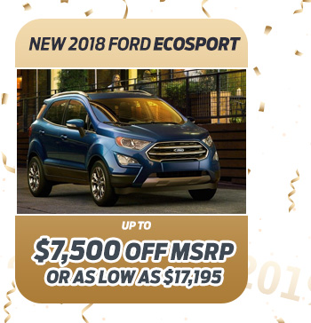 New 2018 Ford EcoSport                              Up to $7,500 off MSRP                                                          Or as low as $17,195