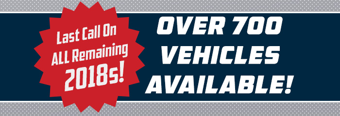 Last Call on ALL Remaining 2018s!"