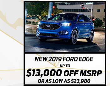 New 2019 Ford Edge*  Up to $13,000 off MSRP  Or As low as $23,980