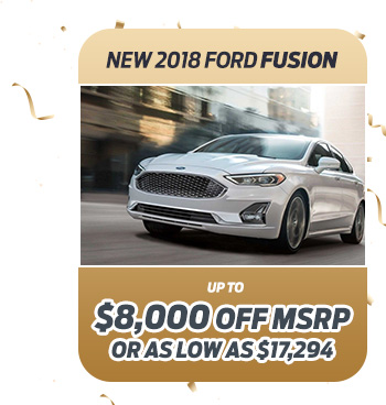 New 2018 Ford Fusion                              Up to $8,000 off MSRP                                                          Or as low as $17,294